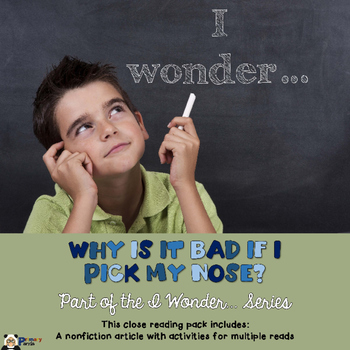 Why is it bad if I pick my nose? A Close Reading Pack