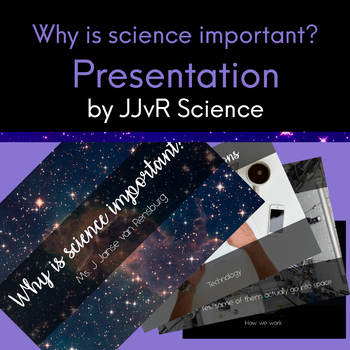 Why is science important? - Presentation