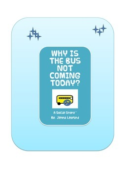 Why Is the Bus Not Coming Today?  ~ A Social Story for children with ASD