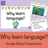 Why learn language? Google Slides Presentation