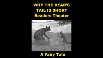 Why the Bear's Tail is Short - A Readers Theater PowerPoint