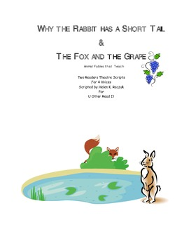 Readers Theatre:  Why the Rabbit Has a Short Tail, The Fox and the Grapes