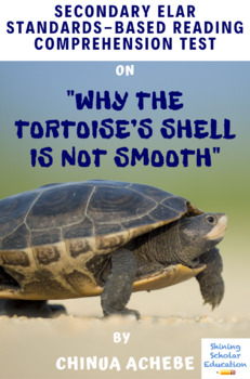 Why the Tortoise's Shell Is Not Smooth by C. Achebe Multiple-Choice Reading Test