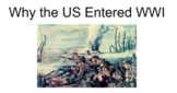 Why the US Entered World War I: Guided Notes Slides