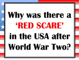 Why was there a 'Red Scare' in the USA after World War 2? (Fear of Communism)