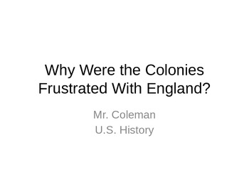 Why were the colonies frustrated with England?