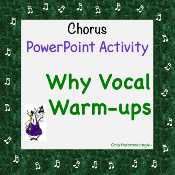 Why Vocal Warm-ups Chorus PowerPoint Show