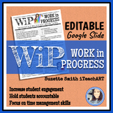 WiP Work in Progress for the Art classroom (Editable)