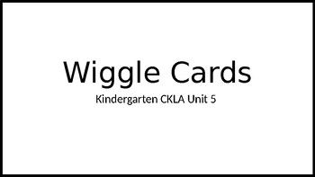 Kindergarten CKLA Unit 5 Wiggle Cards