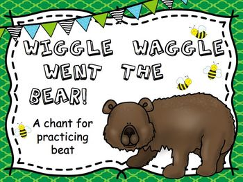 Wiggle Waggle Went the Bear, A Chant for Practicing Beat