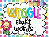 Wiggle for Sight Words