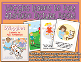 Wiggles Learns to Pay Attention - Picture Book