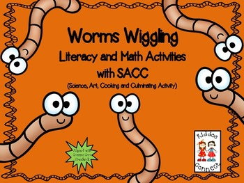Worms Wiggling Literacy and Math Activities with SACC