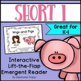 Short I Emergent Reader