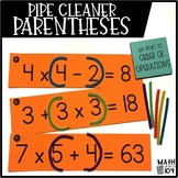 Pipe Cleaner Parentheses - An Order of Operations Activity