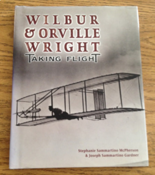 Wilbur & Orville Wright: Taking Flight