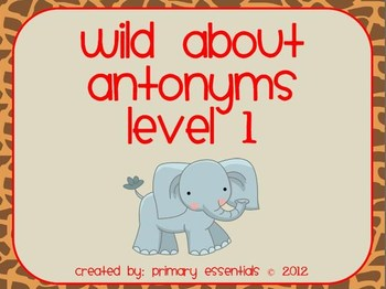 Wild About Antonyms Level 1