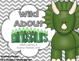 Wild About Dinosaurs {Math, Literacy, & Science Thematic Unit}