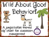 Wild About Good Behavior - Clip Chart for the Jungle/Safari Classroom