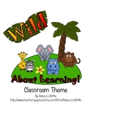"""Wild About Learning!"" Wild Animal Safari Jungle Classroom Theme"