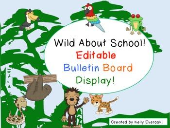 Wild About School! Editable Bulletin Board Display!