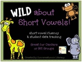 Wild About Short Vowels:  Short Vowel Fluency & Data Tracking