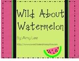 Wild About Watermelon