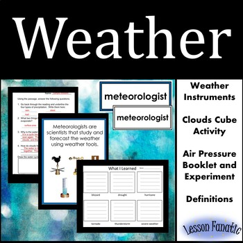 Weather:  Weather Instruments, Clouds, Air Pressure, Severe Weather