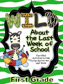 Wild About the Last Week of First Grade- Fun-filled Activities to Engage