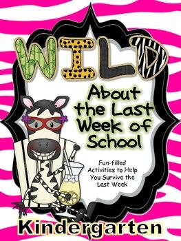 Wild About the Last Week of Kindergarten-- Fun-filled Activities