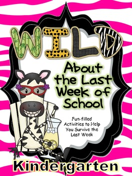 Wild About the Last Week of Kindergarten-- Fun-filled Activities