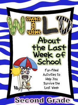 Wild About the Last Week of Second Grade- Fun-filled Activities to Engage