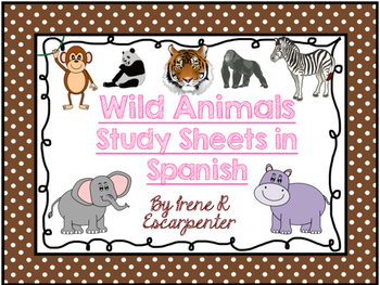 Wild Animals Study Sheets in Spanish. Animales Salvajes.