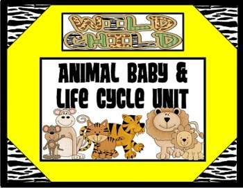 Wild Child {Animal Babies, Their Mothers & Life Cycles}