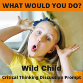 Wild Child Critical Thinking Hypothetical Situation Activity