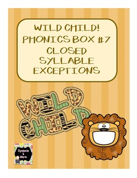 Wild Child - Phonics Box #7 - Closed Syllable Exceptions