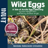Wild Eggs - Inuit, Native American, First Nations Integrated Unit