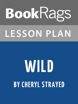 Wild: From Lost to Found on the Pacific Coast Trail Lesson Plans