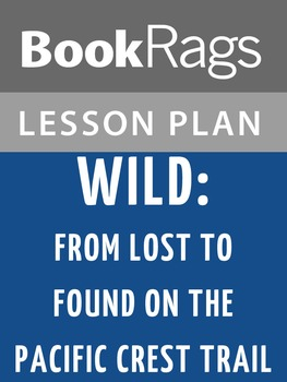 Wild: From Lost to Found on the Pacific Crest Trail Lesson Plans