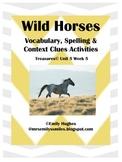 Wild Horses Vocabulary, Spelling & Context Clue Activities