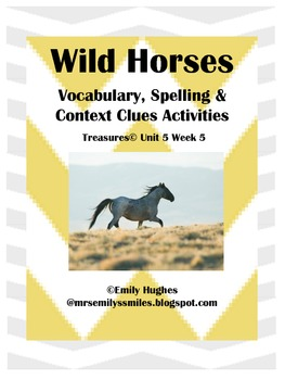 Wild Horses Vocabulary, Spelling & Context Clue Activities