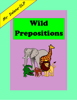 Wild Prepositions (Speech Therapy)