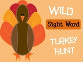 Wild Sight Word Turkey Hunt--Thanksgiving Write the Room