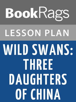Wild Swans: Three Daughters of China Lesson Plans