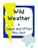 Wild Weather: Cause and Effect Mini-Unit