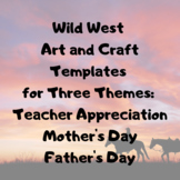 Wild West Art and Craft Teacher Appreciation, Mother's Day, Father's Day