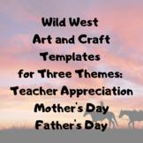Wild West Art and Craft Teacher Appreciation, Mother's Day