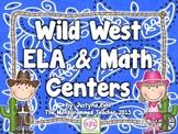 Wild West ELA & Math Centers---Common Core Aligned