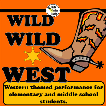 Wild West themed script for single class or large group musical performance