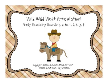 Wild, Wild, West Articulation!-Early Developing Sounds